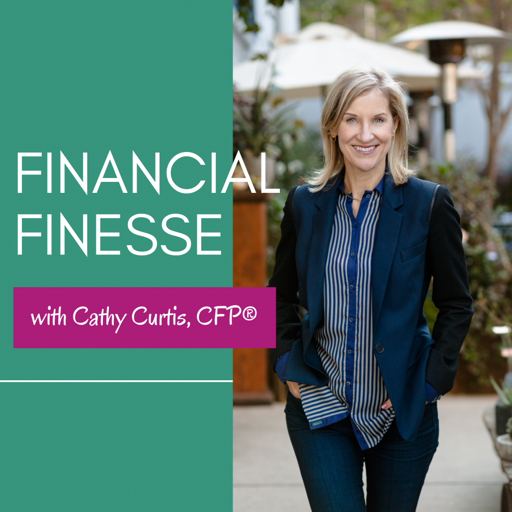 Financial Finesse Podcast With Cathy Curtis