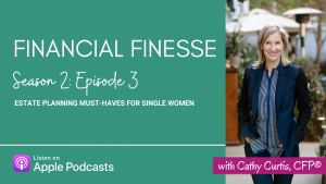 Financial Finesse Estate Planning Must-Haves For Single Women